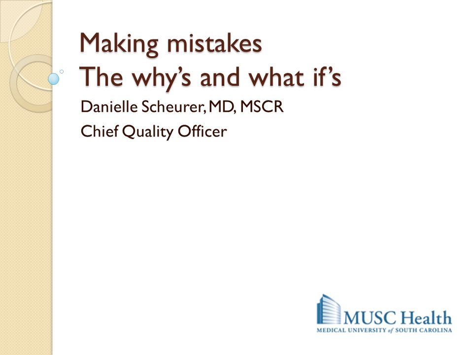 Making mistakes The why's and what if's