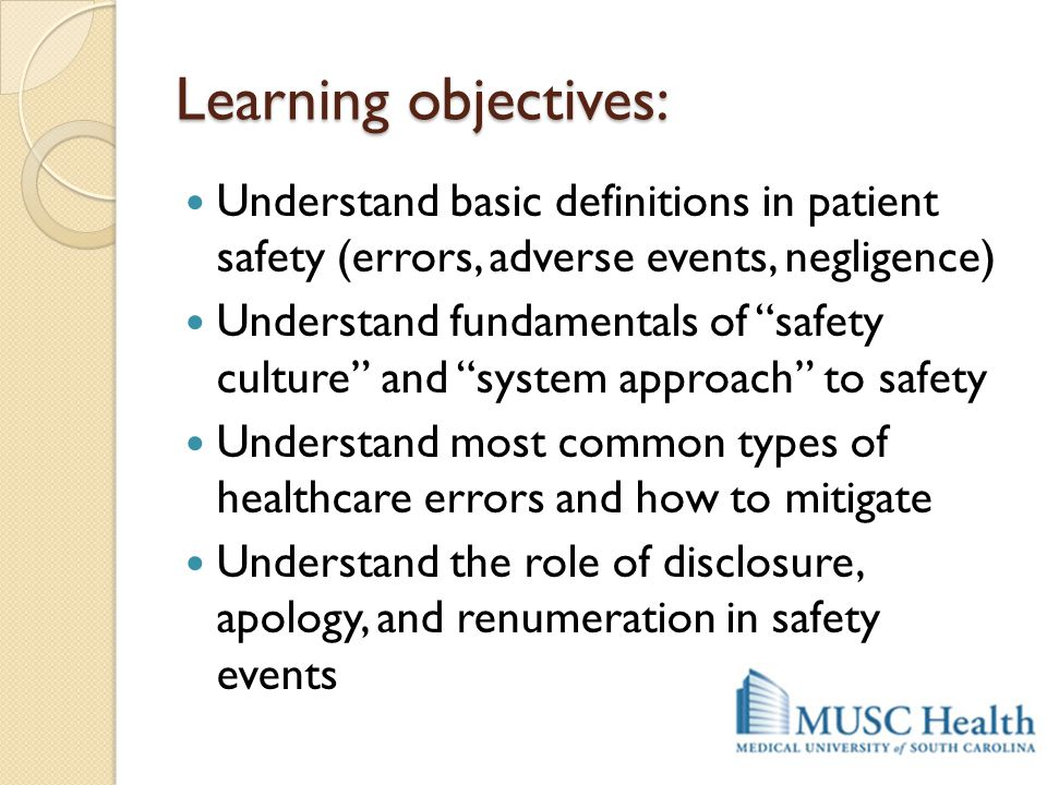 Learning objectives: Understand basic definitions in patient safety (errors, adverse events, negligence)