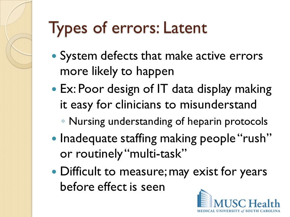 Types of errors: Latent