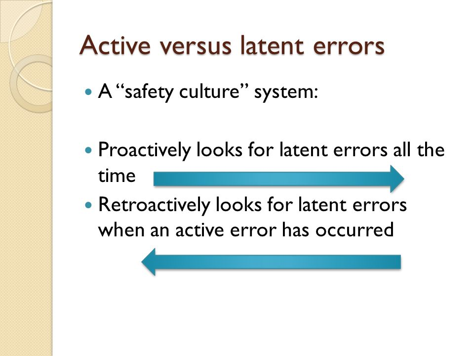 Active versus latent errors
