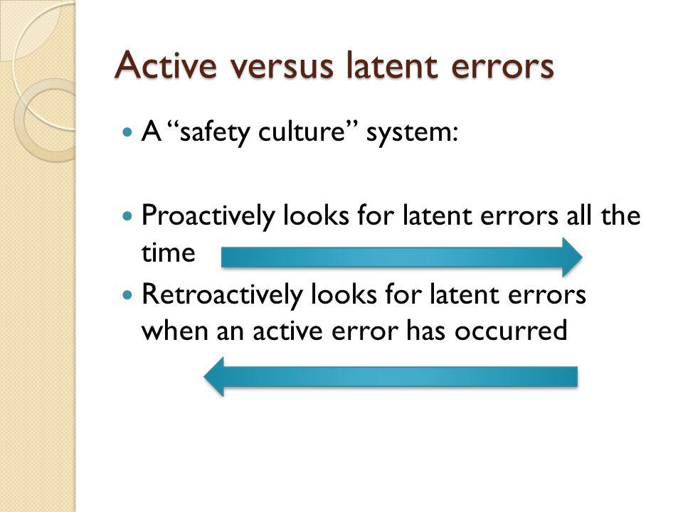 Active versus latent errors