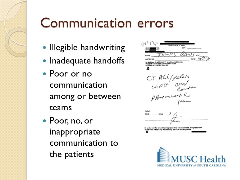 Communication errors Illegible handwriting Inadequate handoffs