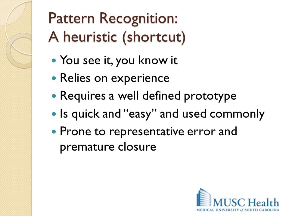 Pattern Recognition: A heuristic (shortcut)
