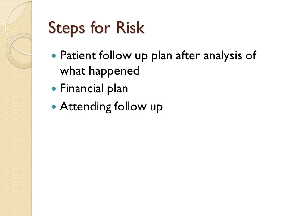 Steps for Risk Patient follow up plan after analysis of what happened