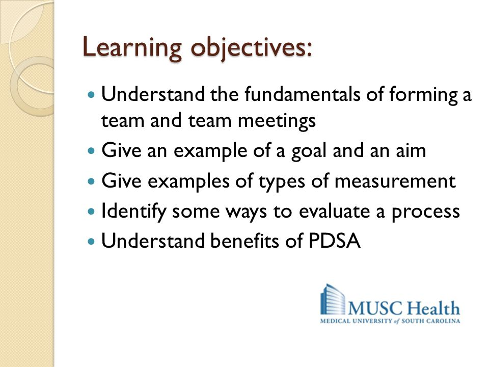 Learning objectives: Understand the fundamentals of forming a team and team meetings. Give an example of a goal and an aim.