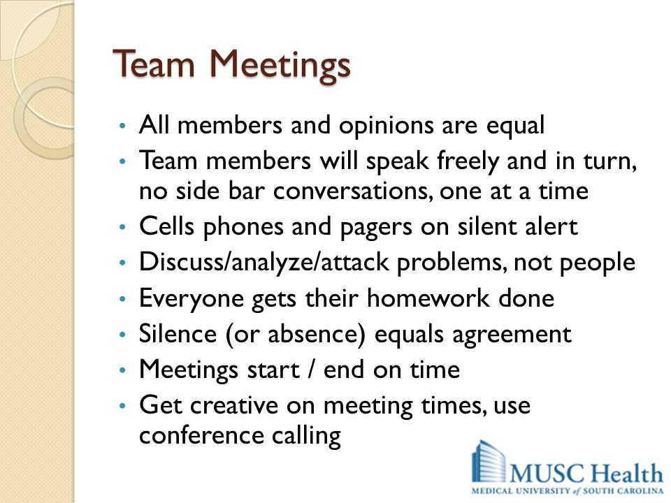 Team Meetings All members and opinions are equal