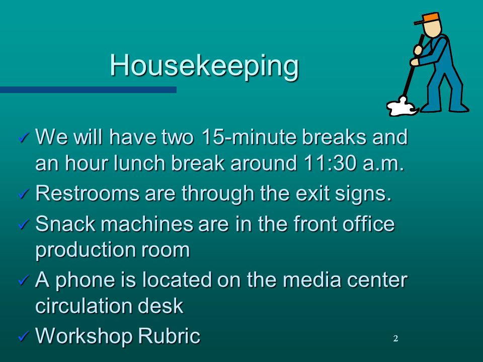 Housekeeping We will have two 15-minute breaks and an hour lunch break around 11:30 a.m. Restrooms are through the exit signs.