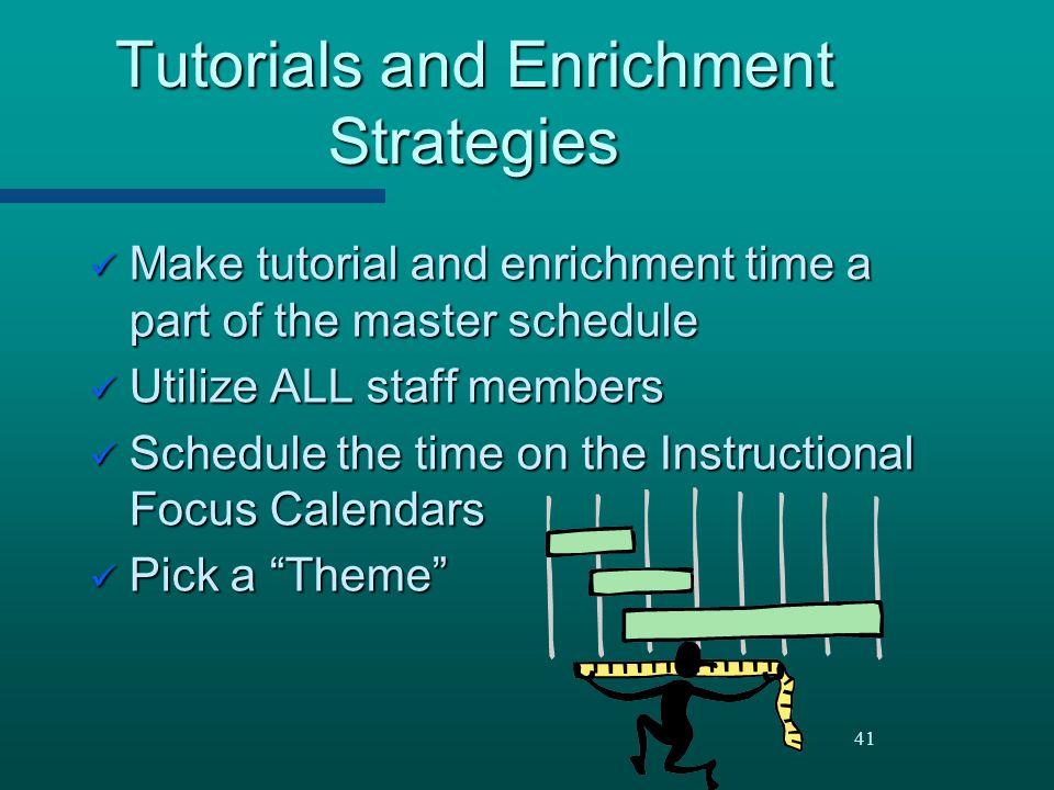 Tutorials and Enrichment Strategies