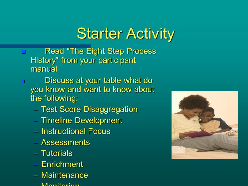 Starter Activity Read The Eight Step Process History from your participant manual.