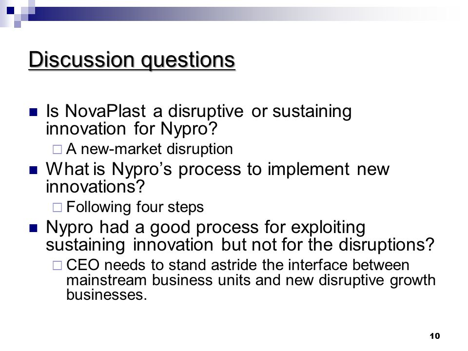 Discussion questions Is NovaPlast a disruptive or sustaining innovation for Nypro A new-market disruption.