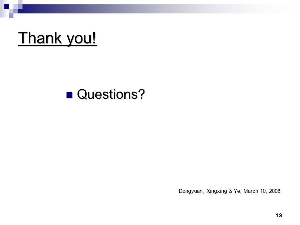 Thank you! Questions Dongyuan, Xingxing & Ye, March 10, 2008.