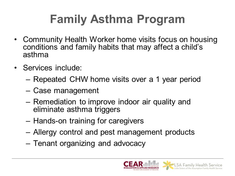 Family Asthma Program Community Health Worker home visits focus on housing conditions and family habits that may affect a child's asthma.