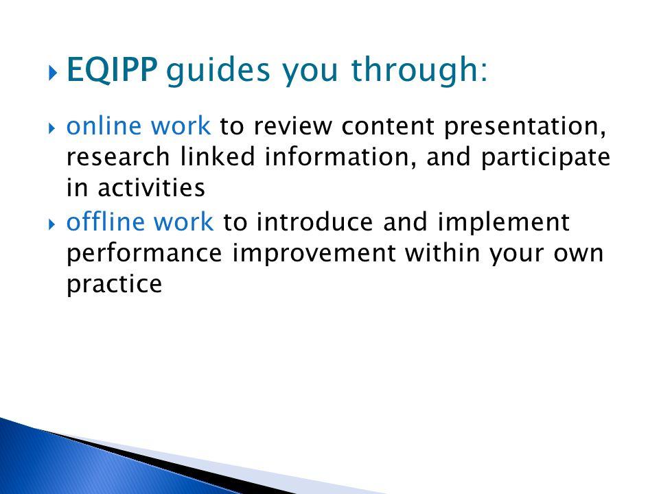 EQIPP guides you through:
