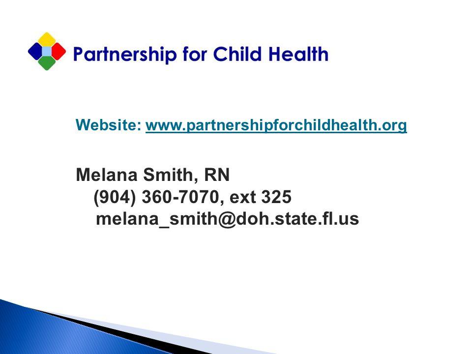 Melana Smith, RN (904) 360-7070, ext 325 melana_smith@doh.state.fl.us