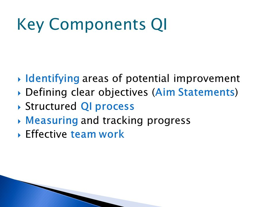 Key Components QI Identifying areas of potential improvement