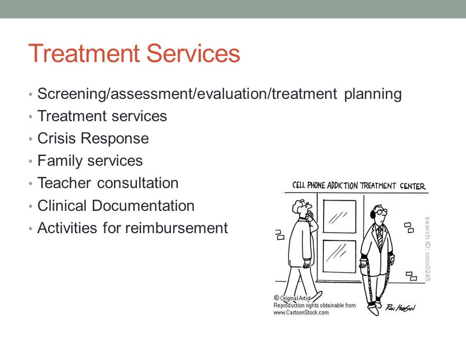Treatment Services Screening/assessment/evaluation/treatment planning