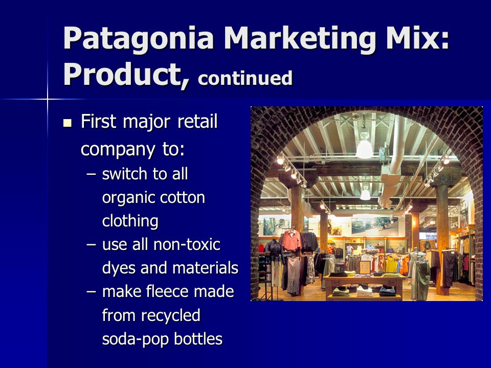 Patagonia Marketing Mix: Product, continued