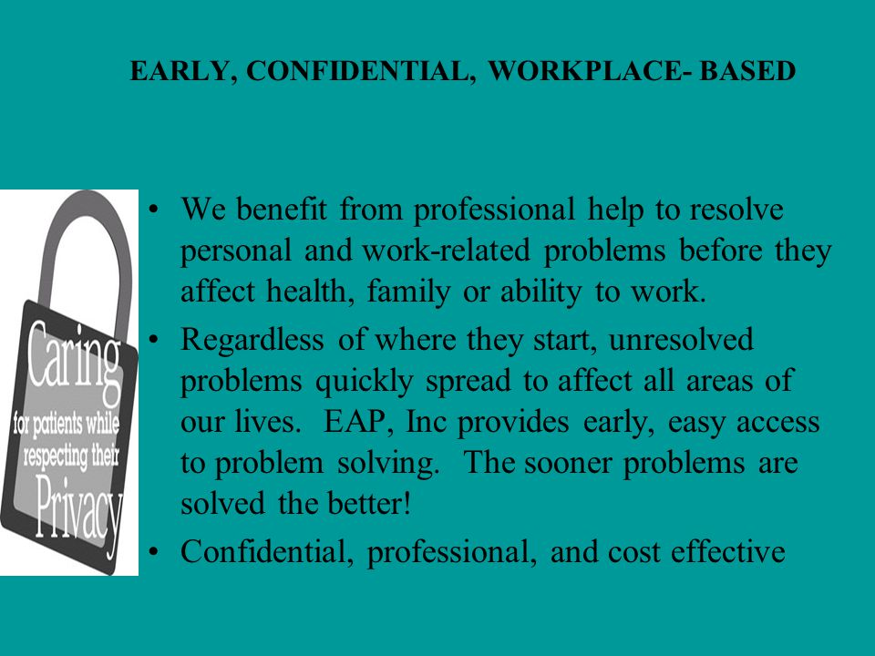 EARLY, CONFIDENTIAL, WORKPLACE- BASED