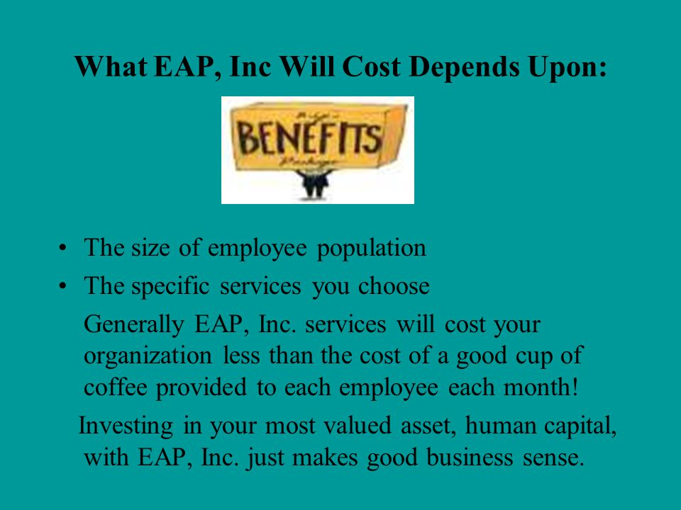 What EAP, Inc Will Cost Depends Upon: