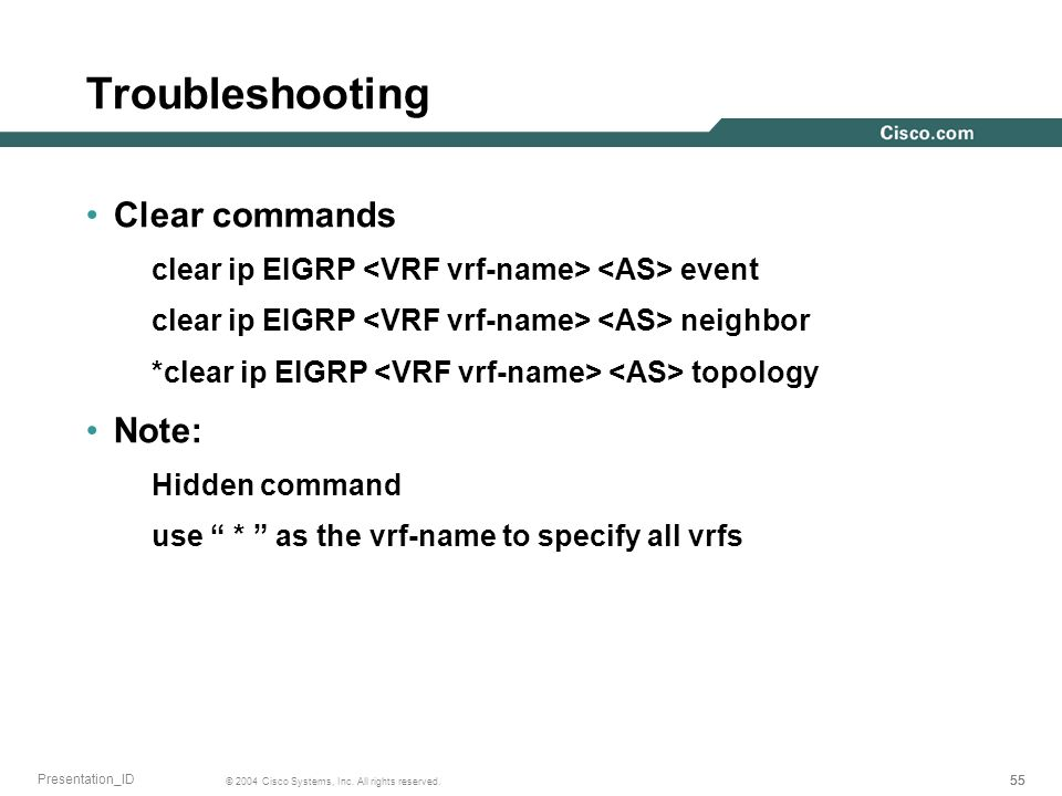 Troubleshooting Clear commands Note: