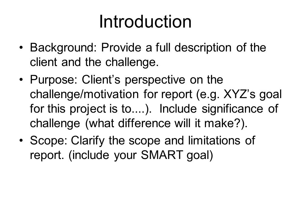 Introduction Background: Provide a full description of the client and the challenge.