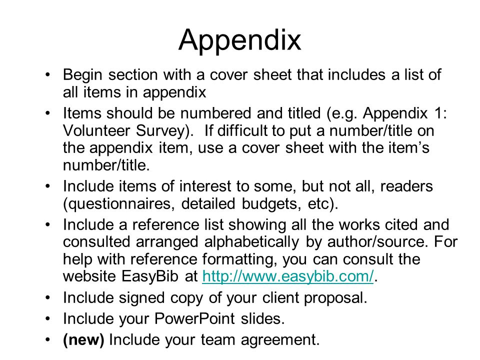 Appendix Begin section with a cover sheet that includes a list of all items in appendix.