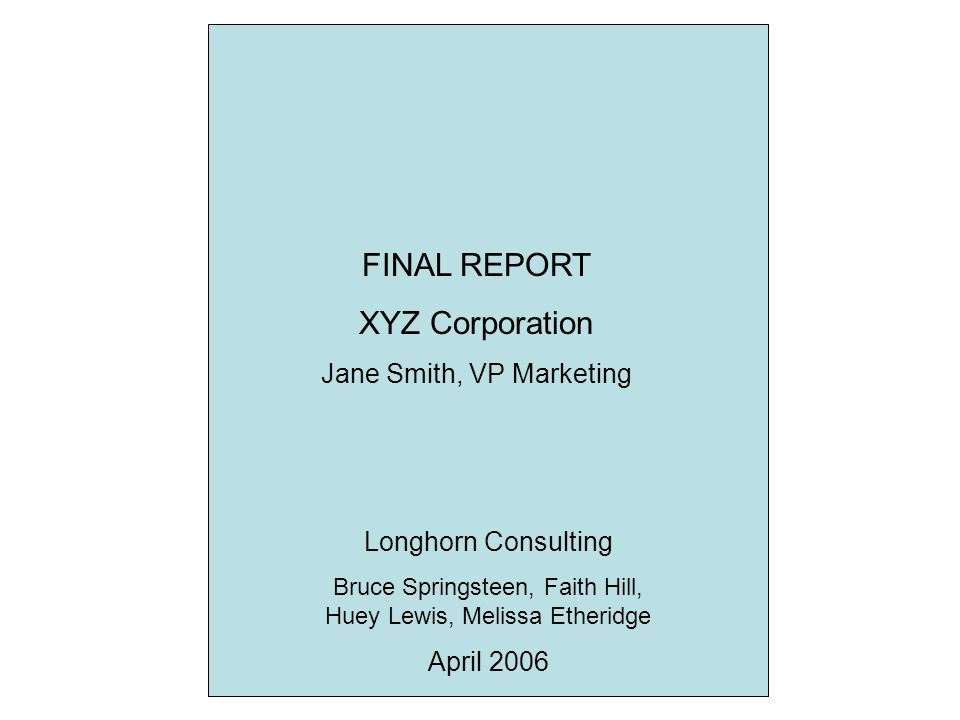 FINAL REPORT XYZ Corporation Jane Smith, VP Marketing