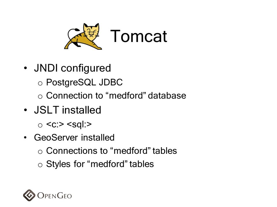 Tomcat JNDI configured JSLT installed PostgreSQL JDBC