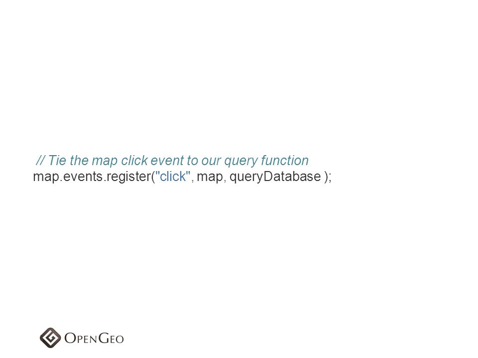 // Tie the map click event to our query function map. events