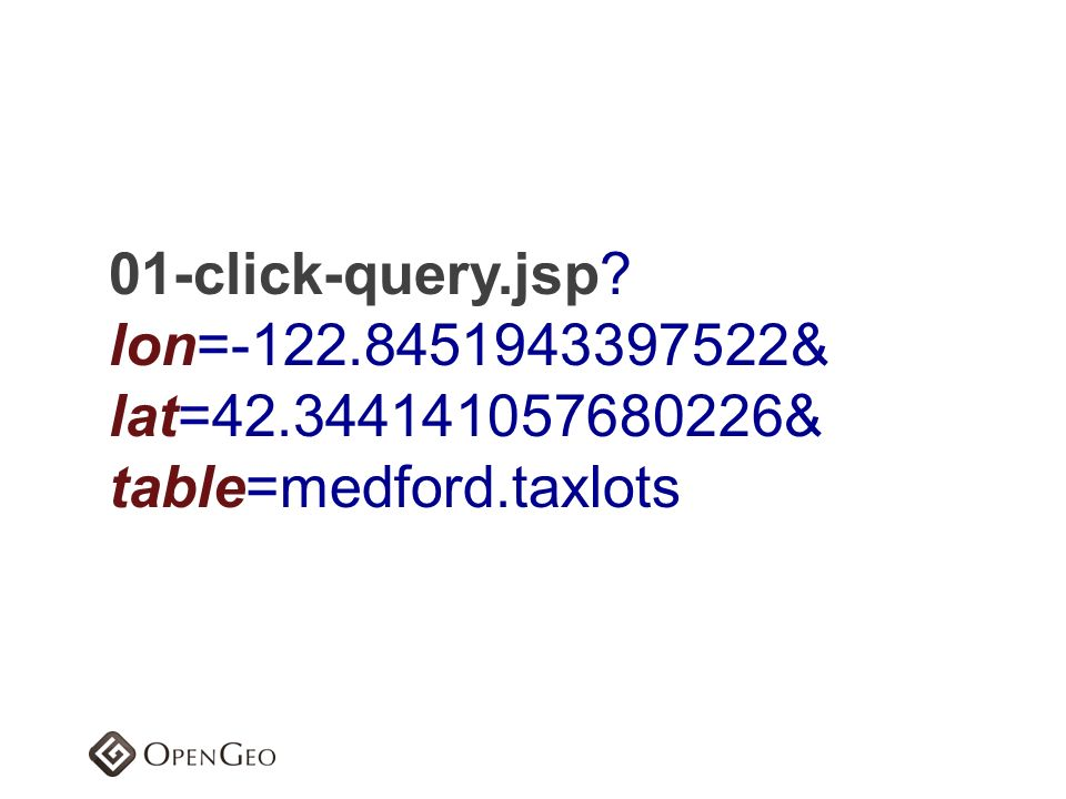 01-click-query.jsp lon=-122.8451943397522& lat=42.344141057680226& table=medford.taxlots