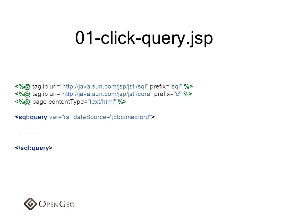 01-click-query.jsp <%@ taglib uri= http://java.sun.com/jsp/jstl/sql prefix= sql %>