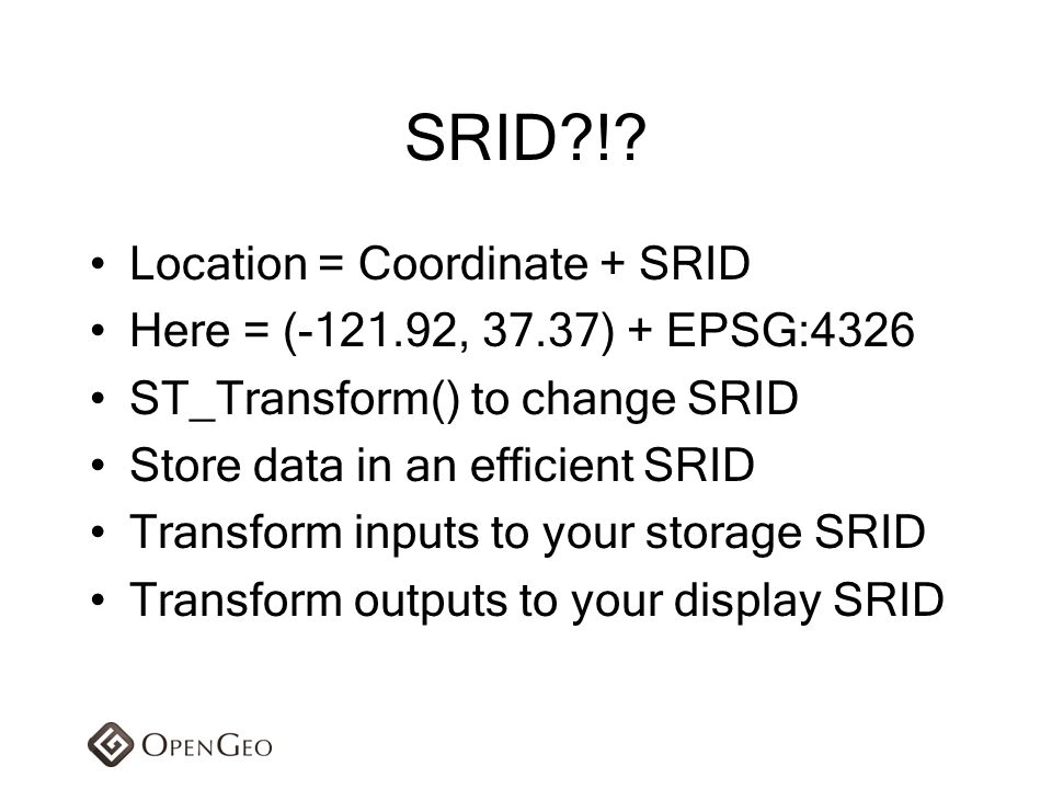 SRID ! Location = Coordinate + SRID
