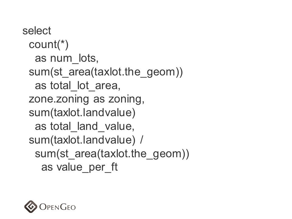select count(*) as num_lots, sum(st_area(taxlot.the_geom)) as total_lot_area, zone.zoning as zoning,
