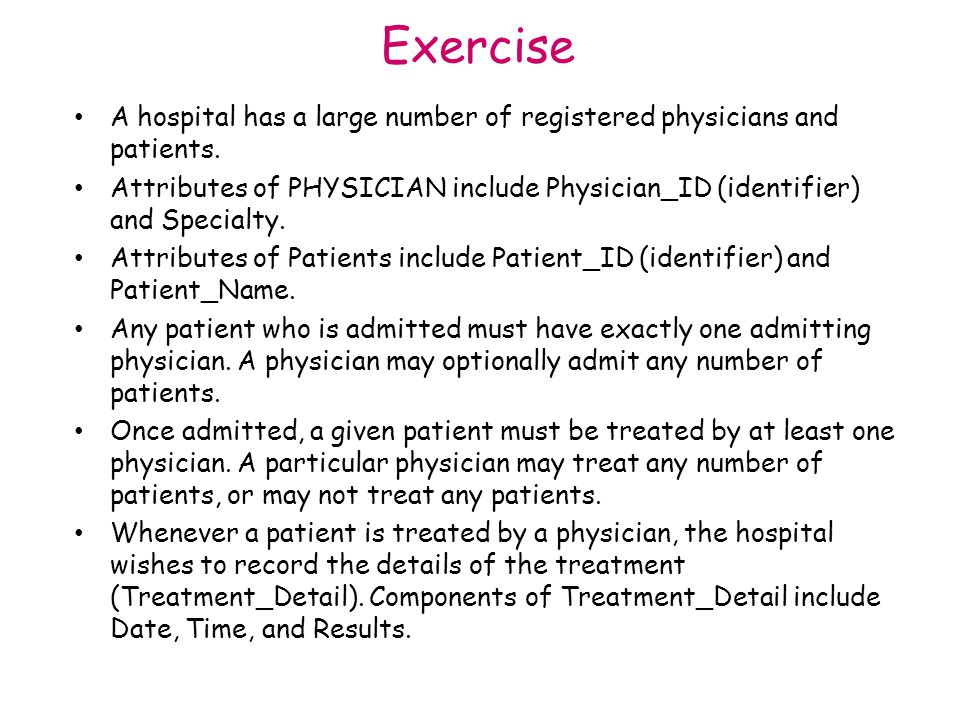 Exercise A hospital has a large number of registered physicians and patients.