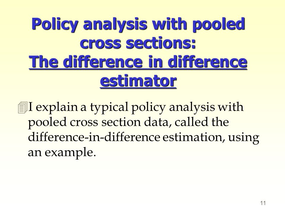 Policy analysis with pooled cross sections: The difference in difference estimator