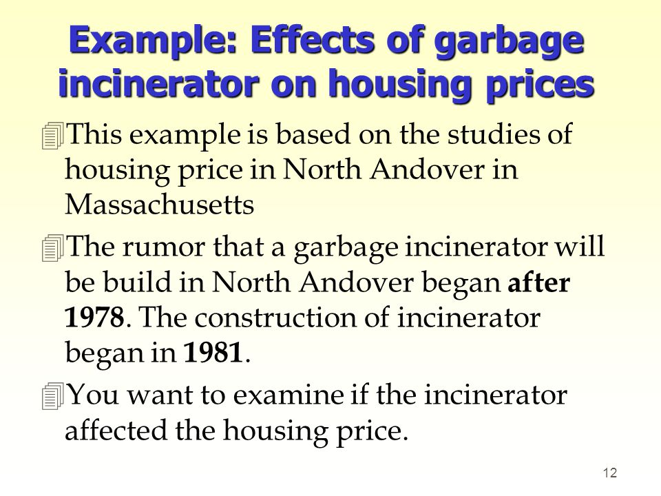 Example: Effects of garbage incinerator on housing prices