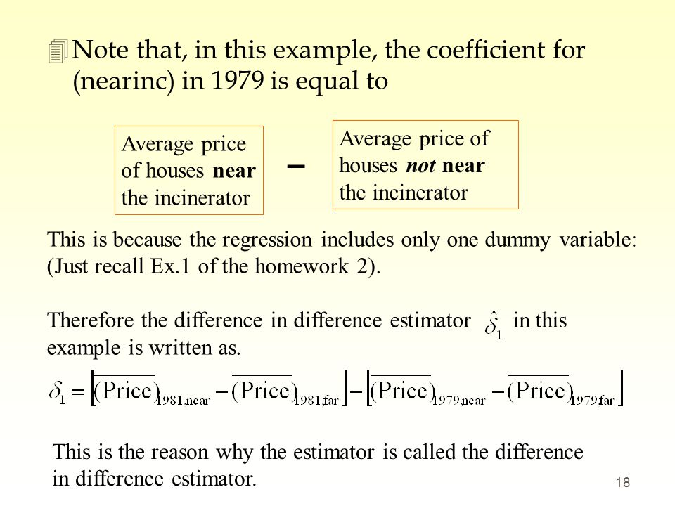 Note that, in this example, the coefficient for (nearinc) in 1979 is equal to