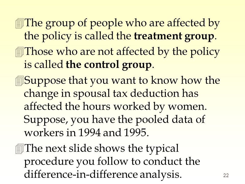 The group of people who are affected by the policy is called the treatment group.