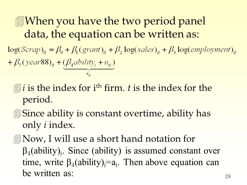 When you have the two period panel data, the equation can be written as: