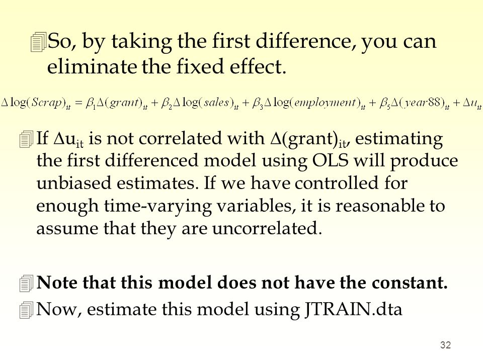 So, by taking the first difference, you can eliminate the fixed effect.