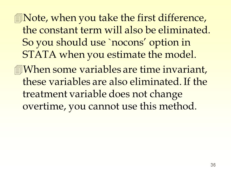 Note, when you take the first difference, the constant term will also be eliminated. So you should use `nocons' option in STATA when you estimate the model.