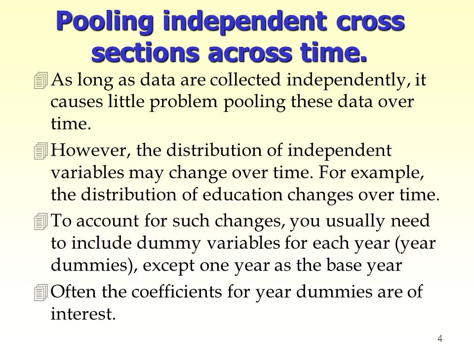 Pooling independent cross sections across time.