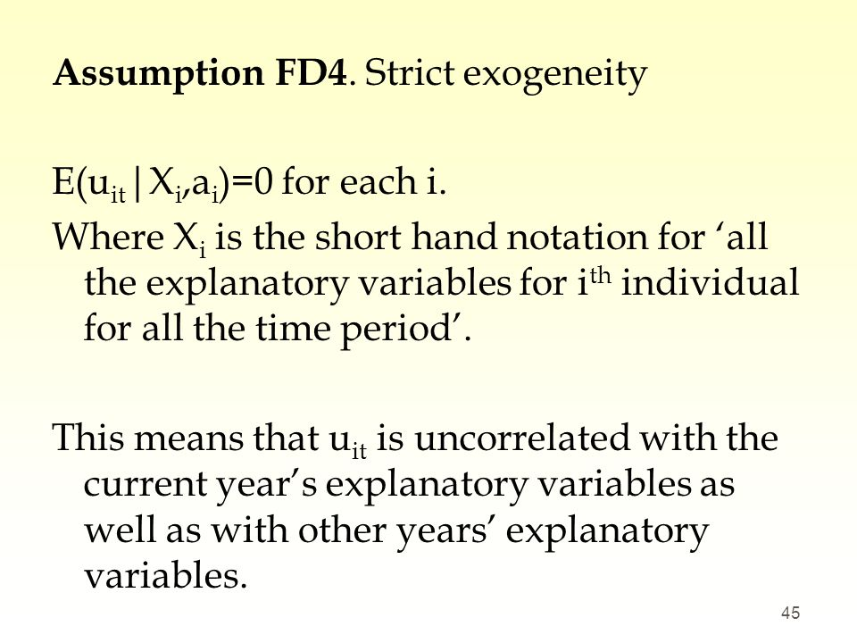 Assumption FD4. Strict exogeneity E(uit|Xi,ai)=0 for each i