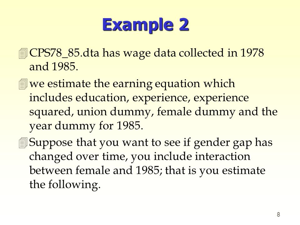 Example 2 CPS78_85.dta has wage data collected in 1978 and 1985.