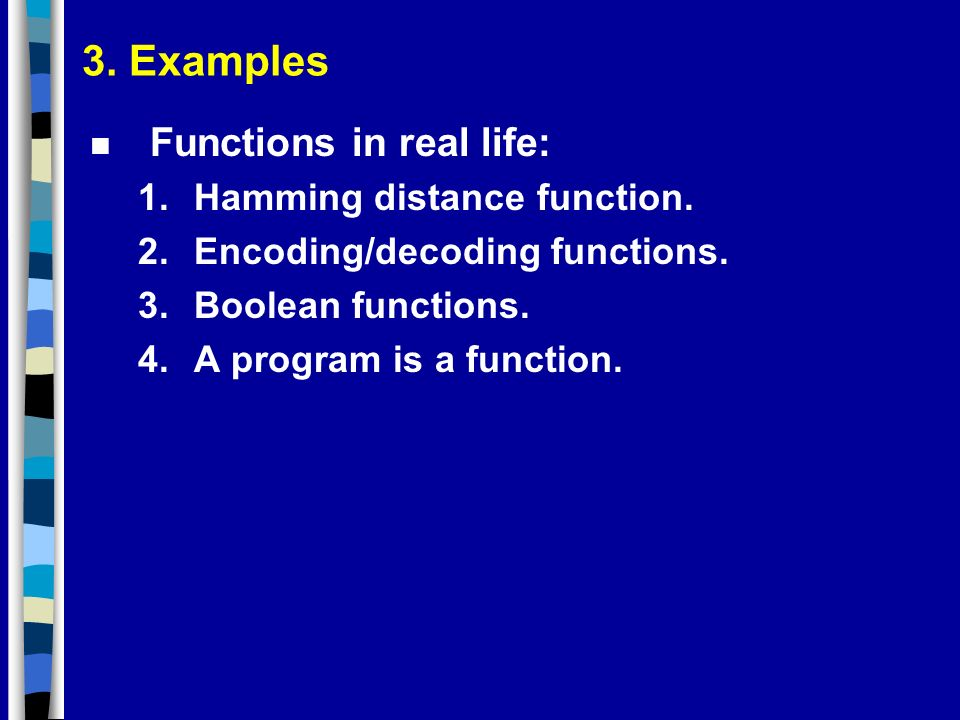 3. Examples Functions in real life: Hamming distance function.
