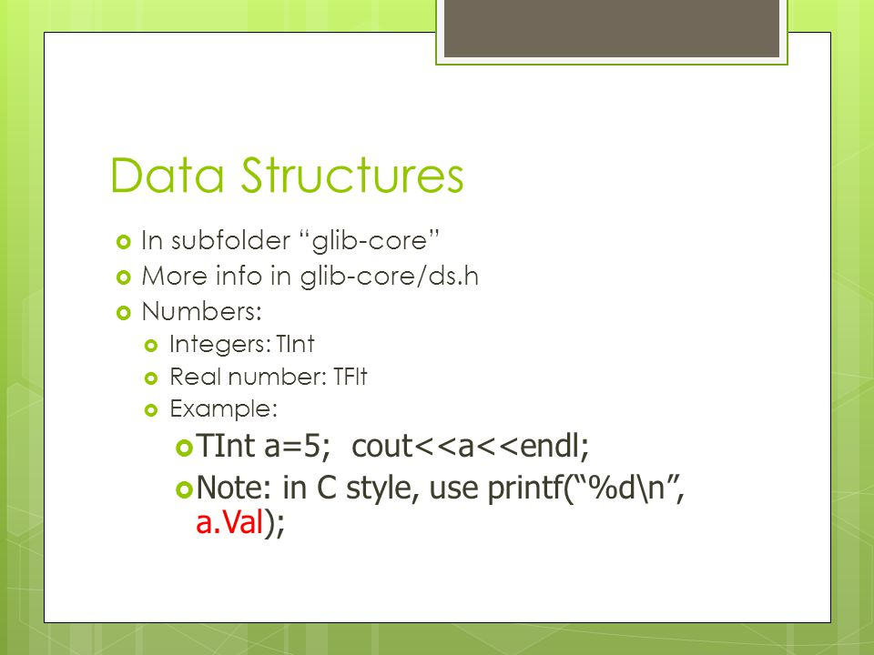 Data Structures TInt a=5; cout<<a<<endl;