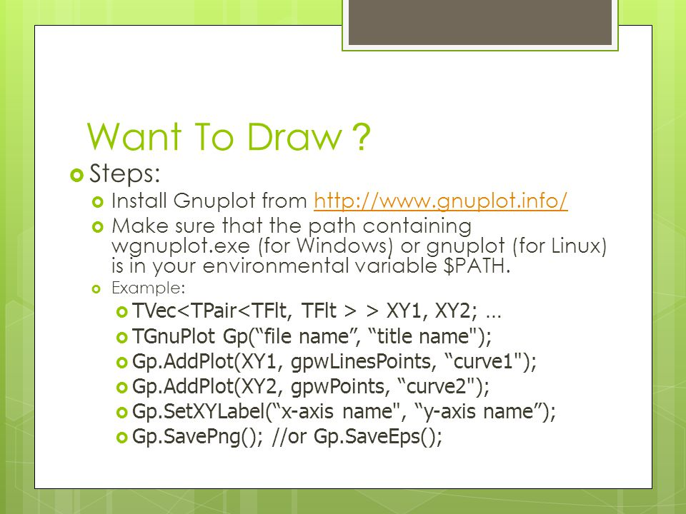 Want To Draw? Steps: Install Gnuplot from http://www.gnuplot.info/