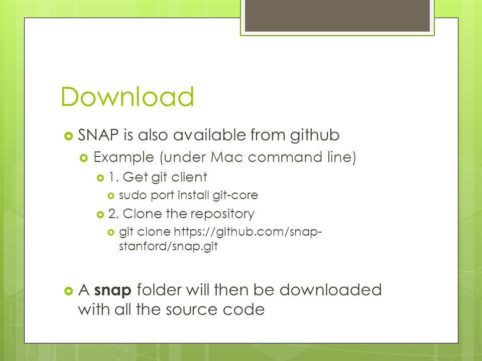 Download SNAP is also available from github