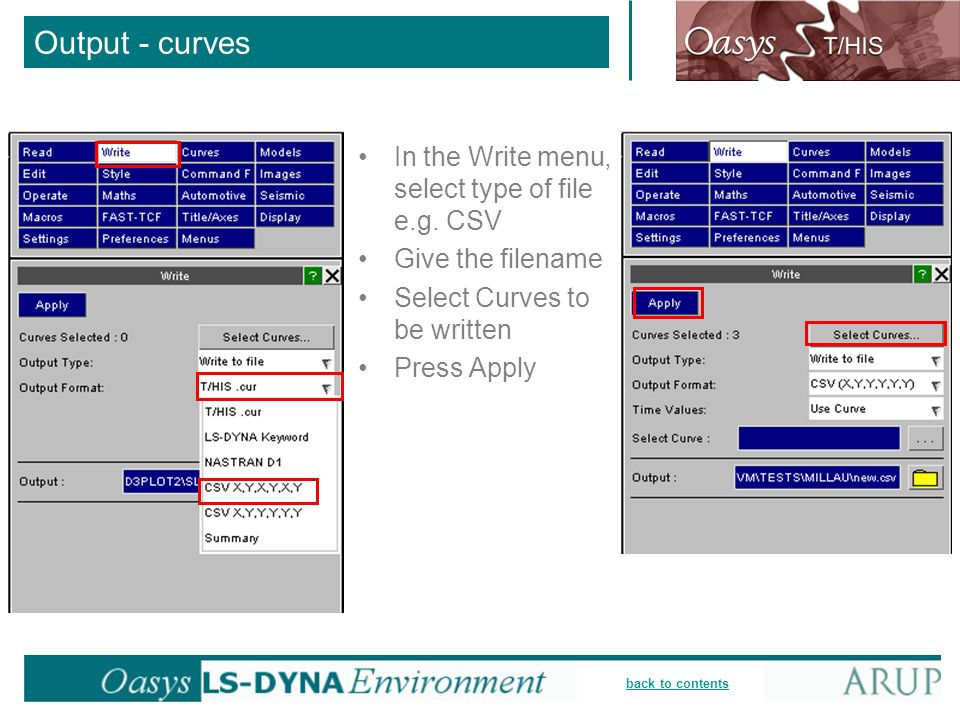 Output - curves In the Write menu, select type of file e.g. CSV
