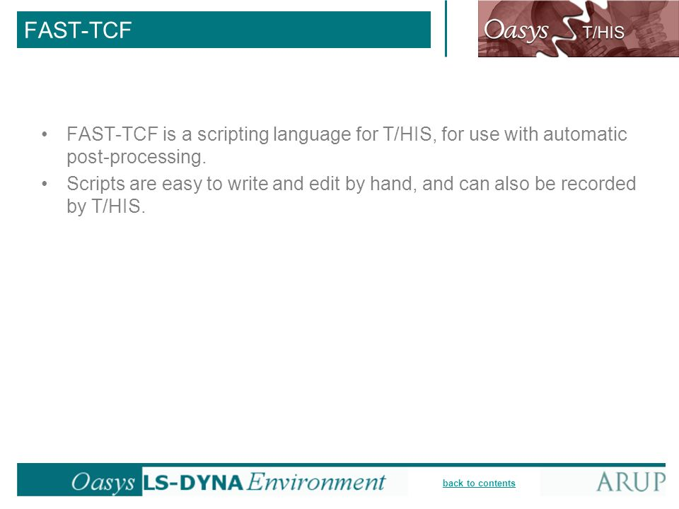 FAST-TCF FAST-TCF is a scripting language for T/HIS, for use with automatic post-processing.